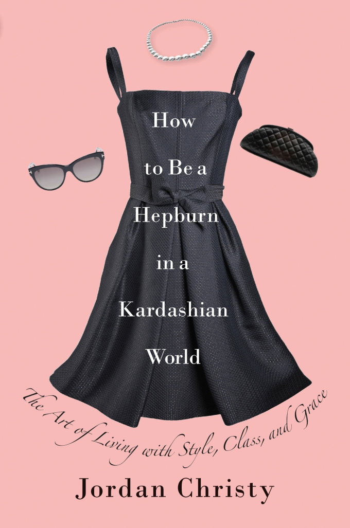 How To Be A Hepburn in Kardashian World.indd